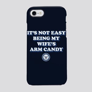 U.S. Navy Being My Wife's Arm Candy iPhone 8/7