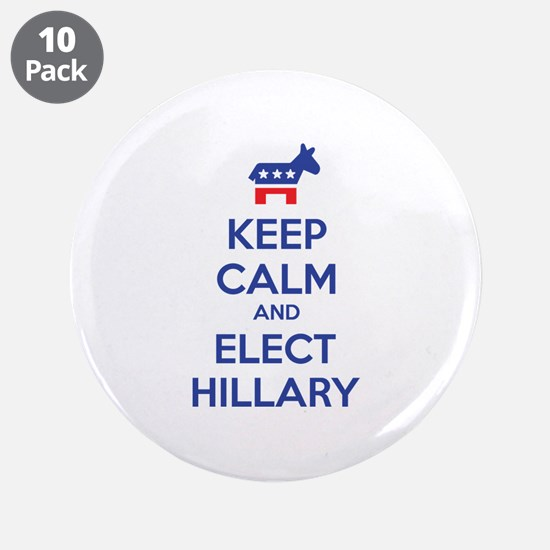 """Keep calm and elect Hillary 3.5"""" Button (10 pack)"""