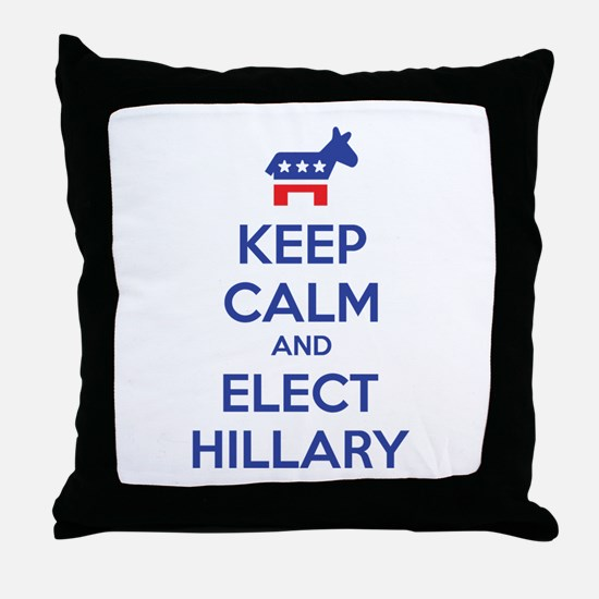 Keep calm and elect Hillary Throw Pillow