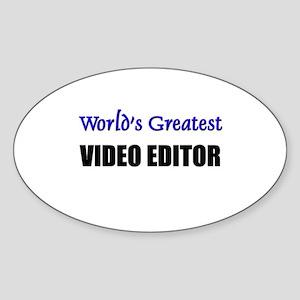 Worlds Greatest VIDEO EDITOR Oval Sticker
