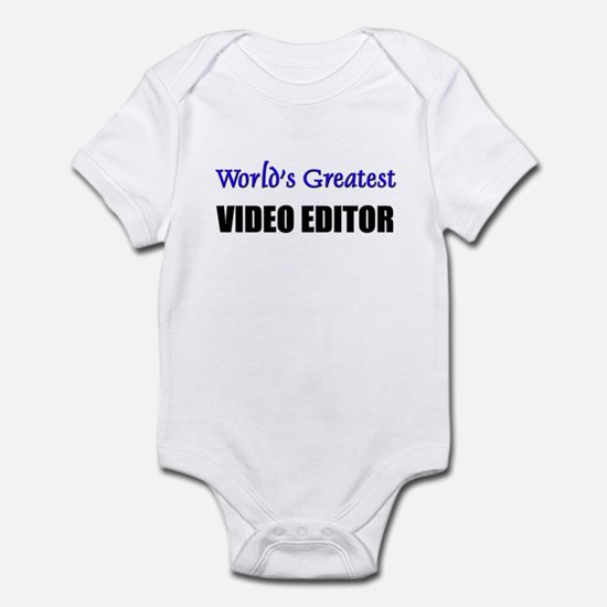 Worlds Greatest VIDEO EDITOR Infant Bodysuit