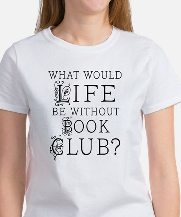 Book Club quote T-Shirt
