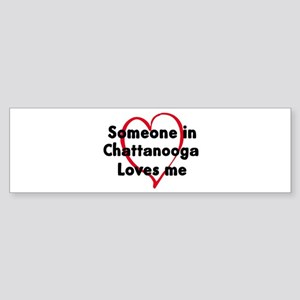Loves me: Chattanooga Bumper Sticker