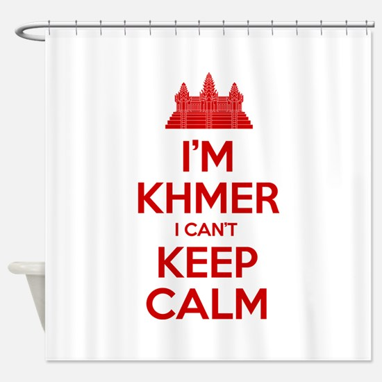 I'm Khmer I Can't Keep Calm Shower Curtain