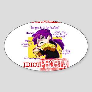 Idiotphobia Sticker