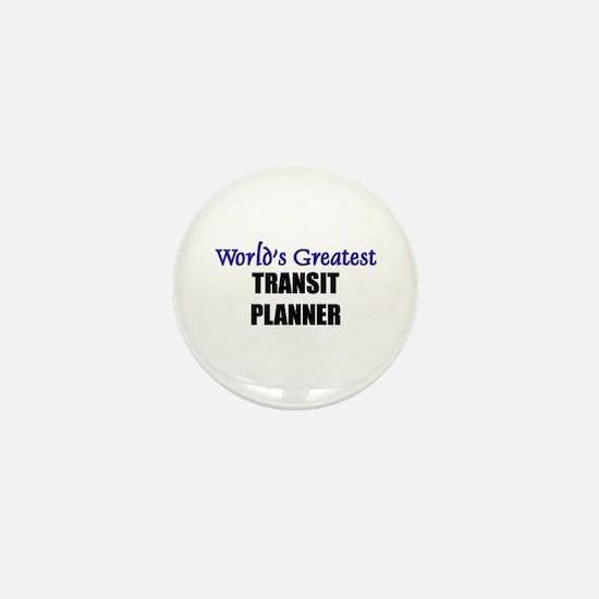 Worlds Greatest TRANSIT PLANNER Mini Button