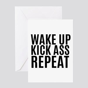 Wake Up Kick Ass Repeat Greeting Cards
