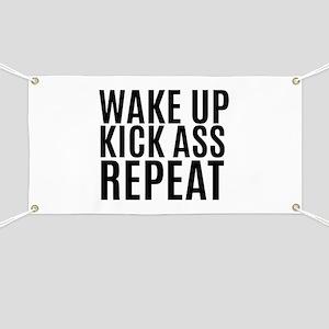 Wake Up Kick Ass Repeat Banner