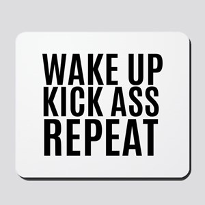 Wake Up Kick Ass Repeat Mousepad