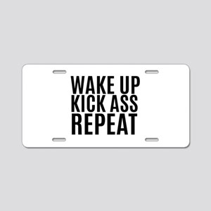 Wake Up Kick Ass Repeat Aluminum License Plate