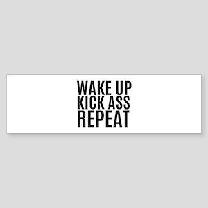 Wake Up Kick Ass Repeat Bumper Sticker