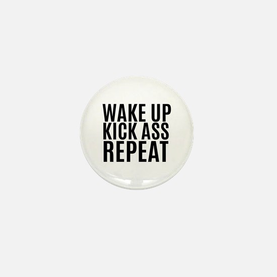Wake Up Kick Ass Repeat Mini Button (10 pack)