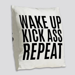 Wake Up Kick Ass Repeat Burlap Throw Pillow