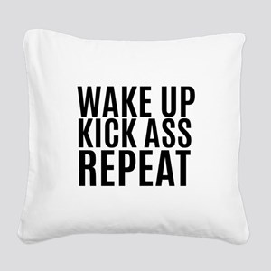 Wake Up Kick Ass Repeat Square Canvas Pillow