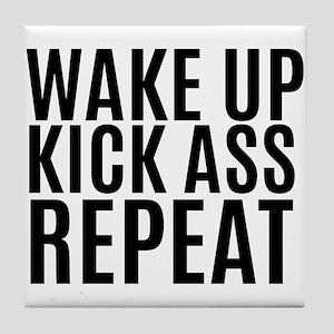 Wake Up Kick Ass Repeat Tile Coaster
