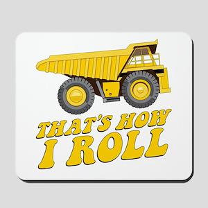 Dump Truck: That's How I Roll Mousepad