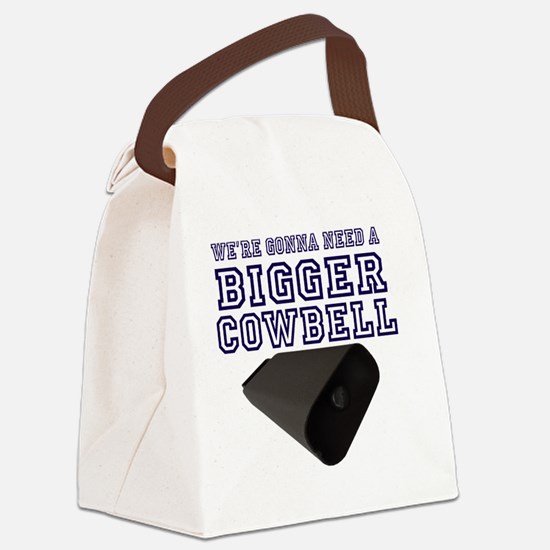WE GONNA NEED a Bigger Cowbell Bl Canvas Lunch Bag