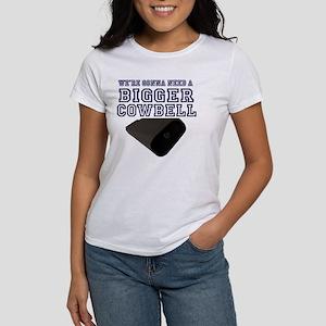 WE GONNA NEED a Bigger Cowbell Blu Women's T-Shirt