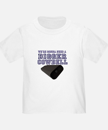 WE GONNA NEED a Bigger Cowbell Blue T-Shirt