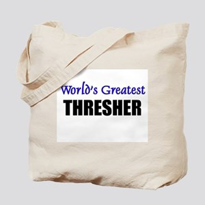 Worlds Greatest THRESHER Tote Bag
