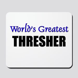 Worlds Greatest THRESHER Mousepad