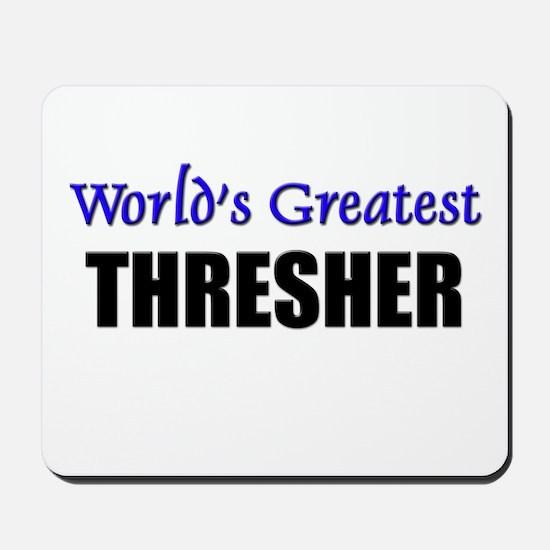 Worlds Greatest THRESHER Mousepad