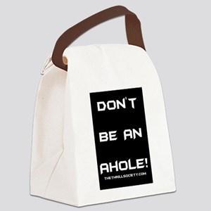 Don't Be An Ahole! Canvas Lunch Bag