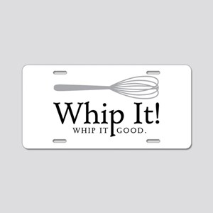 Whip It Aluminum License Plate