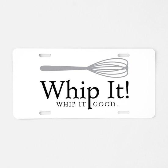 Whip It Aluminum License Plate