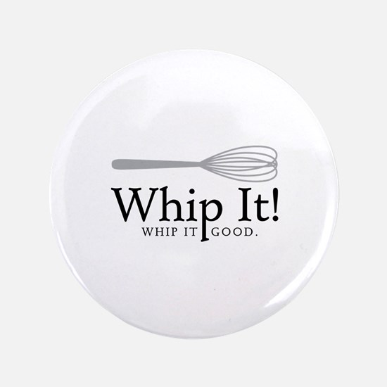 Whip It Button