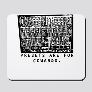 Presets Are For Cowards Synth Mousepad