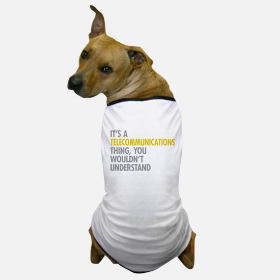 Telecommunications Thing Dog T-Shirt