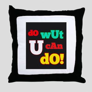 dO wUt U cAn dO Throw Pillow