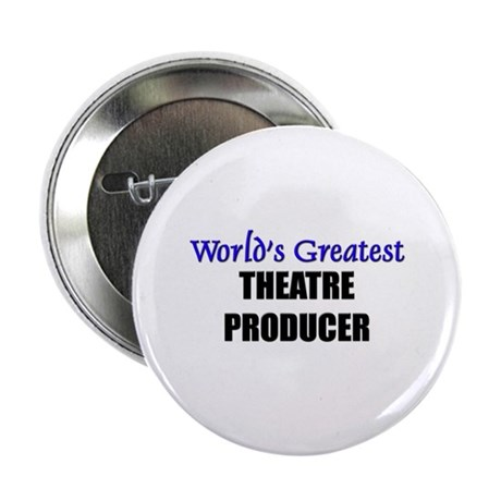 Worlds Greatest THEATRE PRODUCER Button