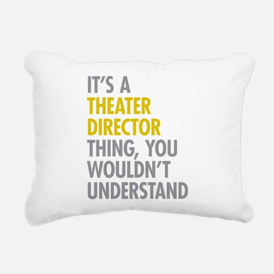 Theater Director Thing Rectangular Canvas Pillow