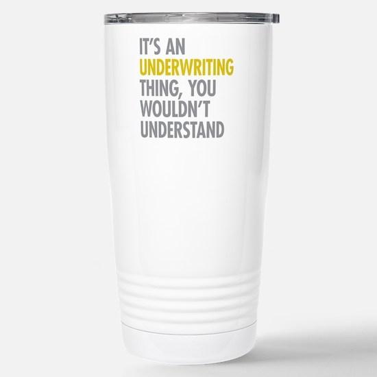 Underwriting Thing Stainless Steel Travel Mug