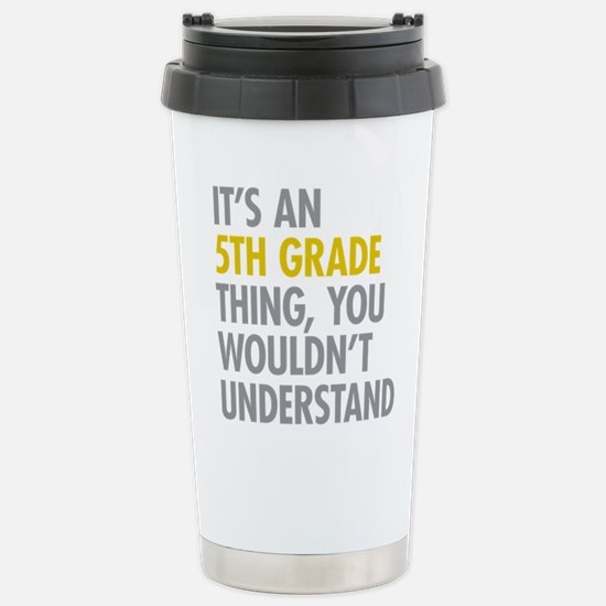 5th Grade Thing Stainless Steel Travel Mug