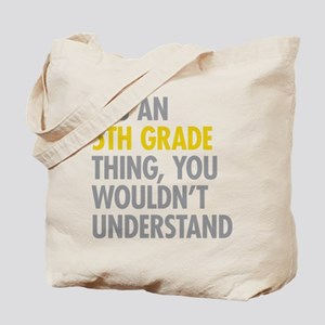 5th Grade Thing Tote Bag