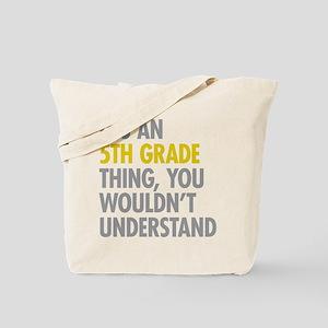 5th Grade Thing Tote Bag