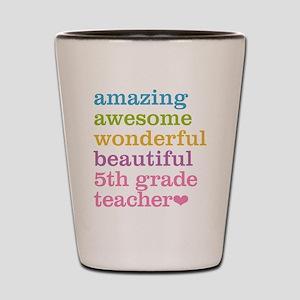 Amazing 5th Grade Teacher Shot Glass