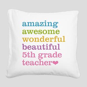 Amazing 5th Grade Teacher Square Canvas Pillow