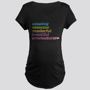 Amazing Arboriculturist Maternity T-Shirt
