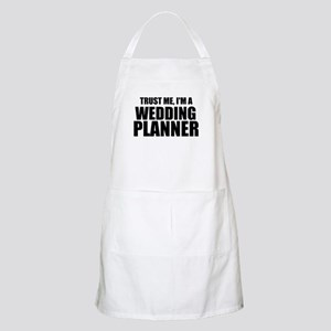Trust Me, I'm A Wedding Planner Apron