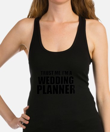 Trust Me, I'm A Wedding Planner Racerback Tank Top