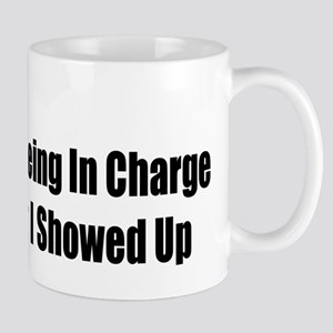 You Stopped Being In Charge.. Mug