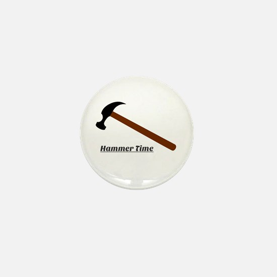 Hammer Time Mini Button