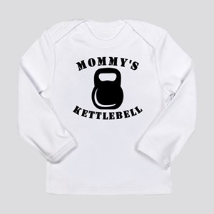 Mommys Kettlebell Long Sleeve T-Shirt