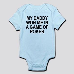 My Daddy Won Me In A Game Of Poker Body Suit