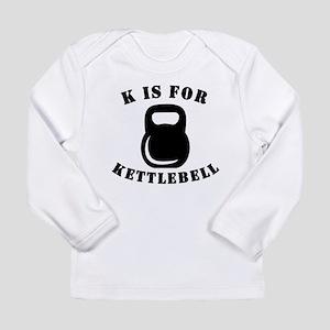 K Is For Kettlebell Long Sleeve T-Shirt