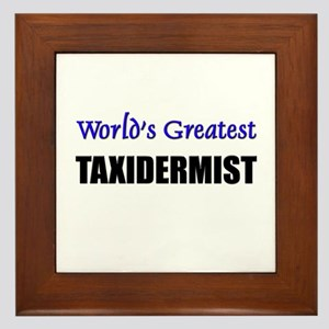 Worlds Greatest TAXIDERMIST Framed Tile
